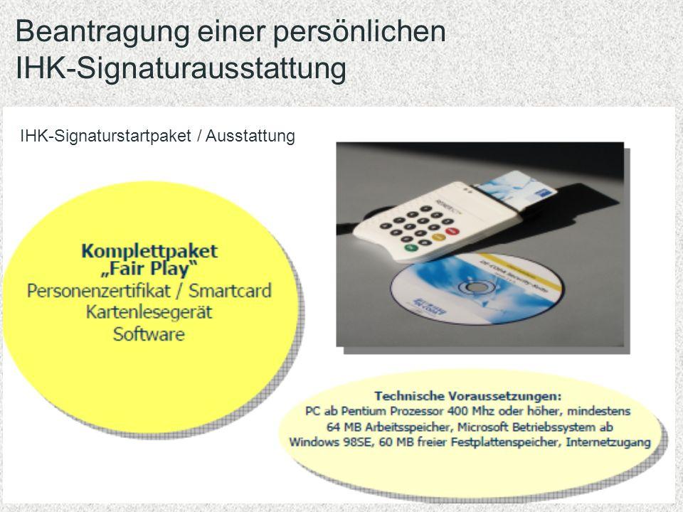 Beantragung einer persönlichen IHK-Signaturausstattung IHK-Signaturstartpaket / Ausstattung