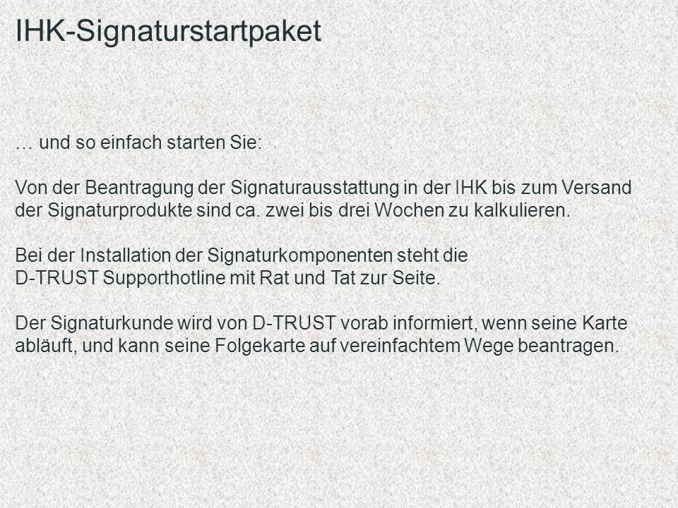 … und so einfach starten Sie: Von der Beantragung der Signaturausstattung in der IHK bis zum Versand der Signaturprodukte sind ca. zwei bis drei Woche