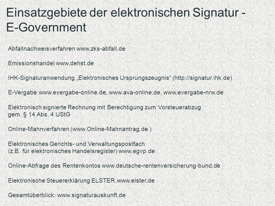 Abfallnachweisverfahren www.zks-abfall.de Emissionshandel www.dehst.de IHK-Signaturanwendung Elektronisches Ursprungszeugnis (http://signatur.ihk.de)