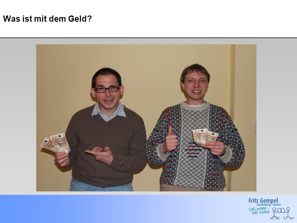 Was ist mit dem Geld?