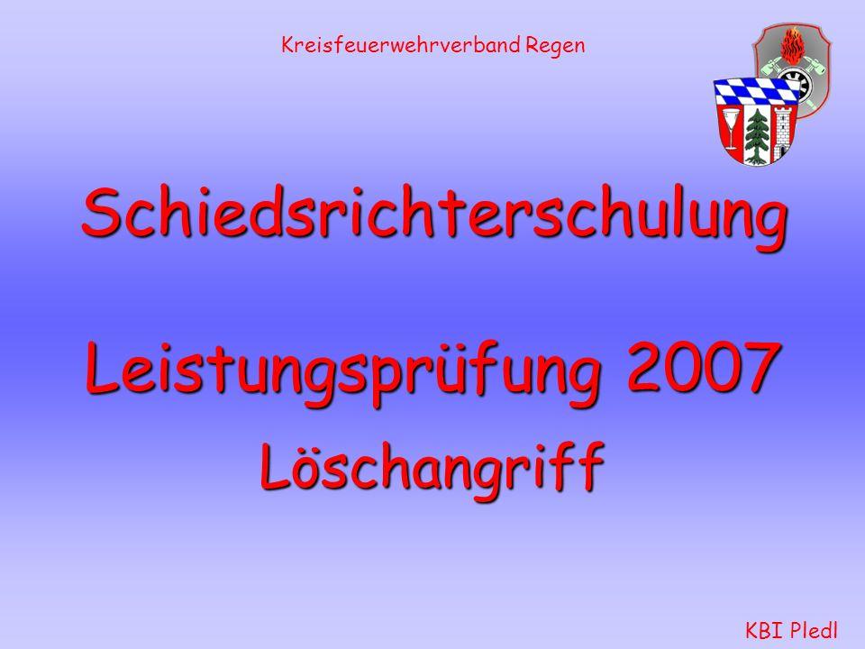 Schiedsrichterschulung Leistungsprüfung 2007 KBI Pledl Kreisfeuerwehrverband Regen Löschangriff