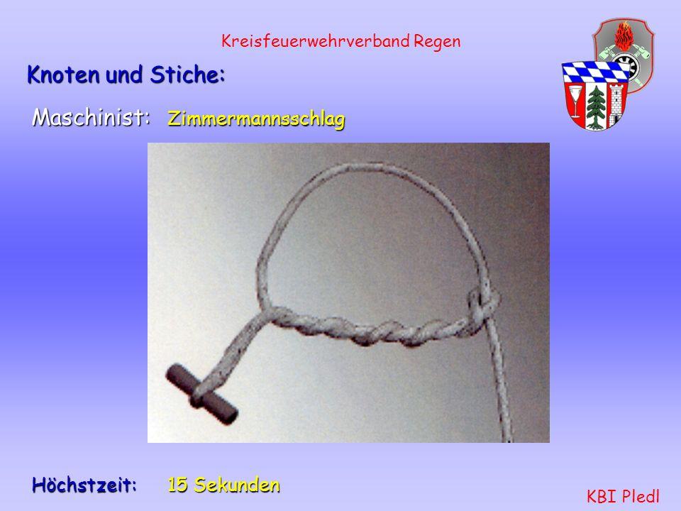 Kreisfeuerwehrverband Regen KBI Pledl Ablauf der Leistungsprüfung: Ausführung verschiedener Knoten und Stiche: Zusatzaufgaben ab der Stufe 3 Einsatzüb