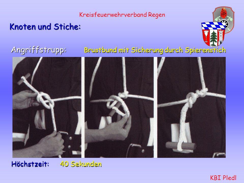Kreisfeuerwehrverband Regen KBI Pledl Höchstzeit: 15 Sekunden Knoten und Stiche: Melder: Mastwurf gestochen mit Sicherung durch Spierenstich