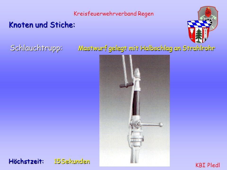 Wassertrupp: Halbmastwurf Kreisfeuerwehrverband Regen KBI Pledl Höchstzeit: 15Sekunden Knoten und Stiche: