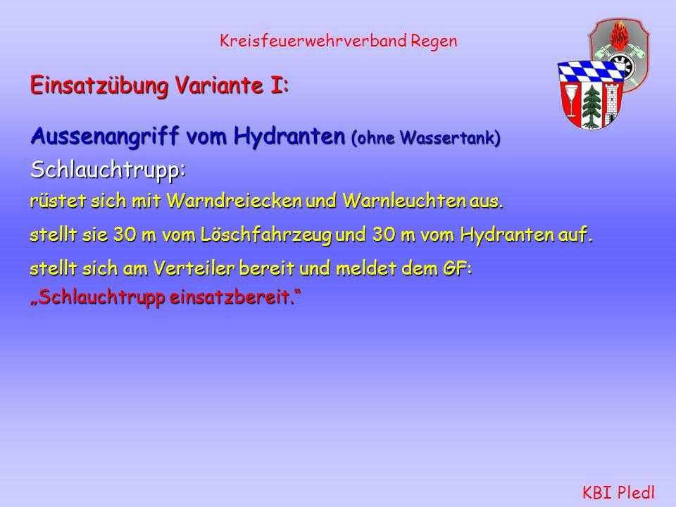 Kreisfeuerwehrverband Regen KBI Pledl Wassertrupp: verlegt die B-Leitung von der Pumpe zum Hydranten. spült den Hydranten und nimmt ihn in Betrieb. ve