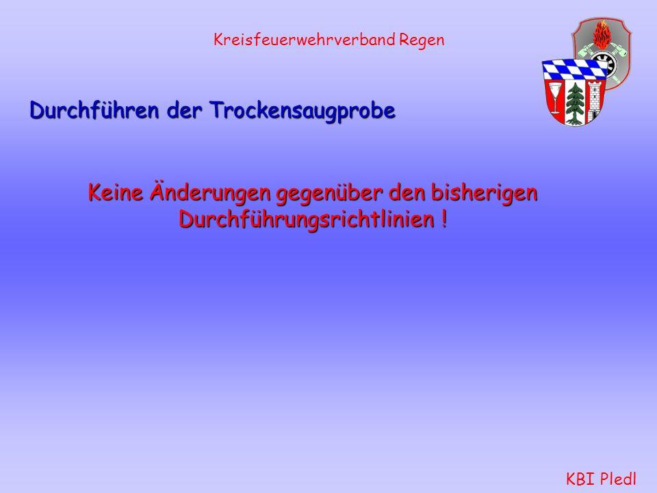 Kreisfeuerwehrverband Regen KBI Pledl Kuppeln der Saugleitung Keine Änderungen gegenüber den bisherigen Durchführungsrichtlinien !