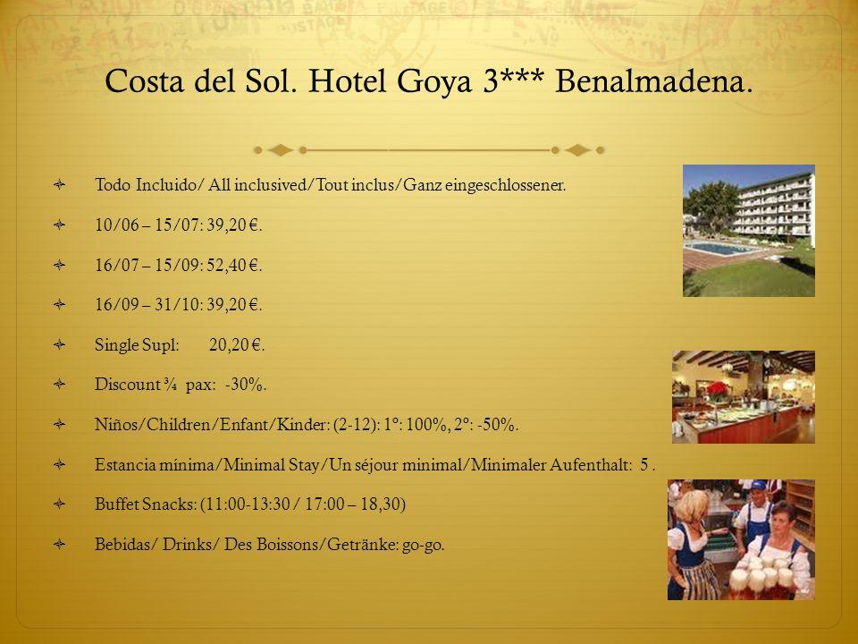 Gran Hotel Costa del Sol 4****.Todo Julio/Every July/Tout Juillet/Ganz Juli: (04/07 – 31/07/10).