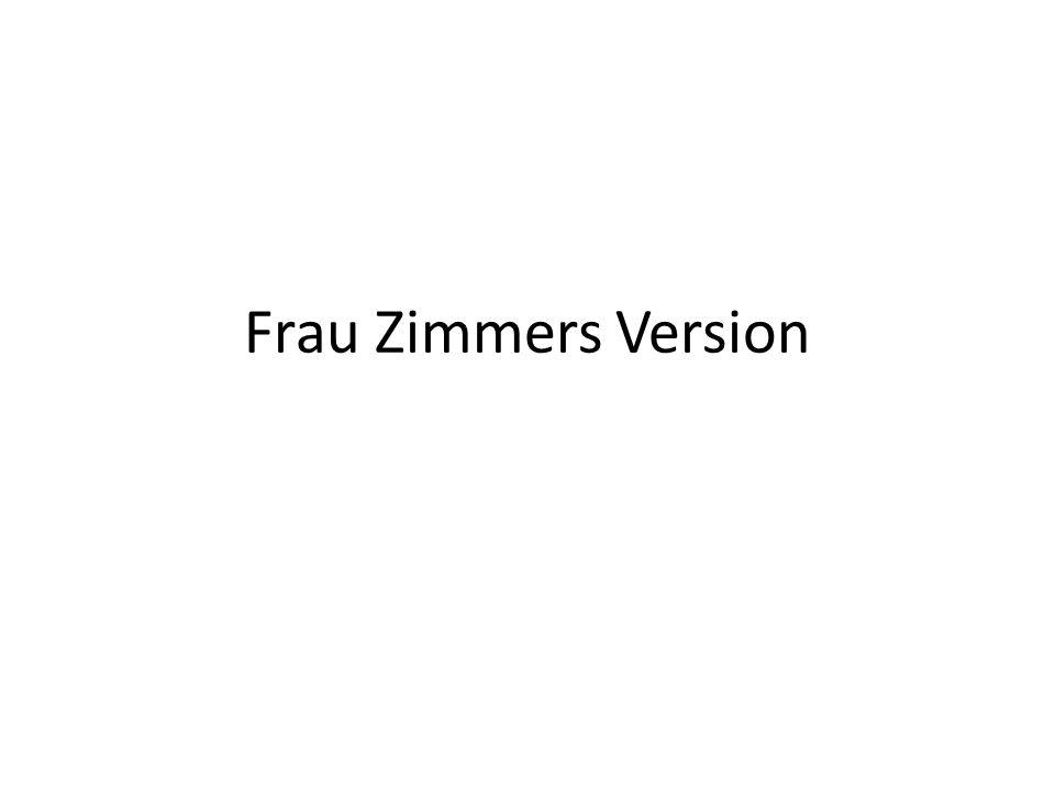 Frau Zimmers Version