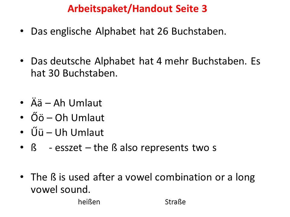 Das englische Alphabet hat 26 Buchstaben. Das deutsche Alphabet hat 4 mehr Buchstaben. Es hat 30 Buchstaben. Ää – Ah Umlaut Őö – Oh Umlaut Űü – Uh Uml