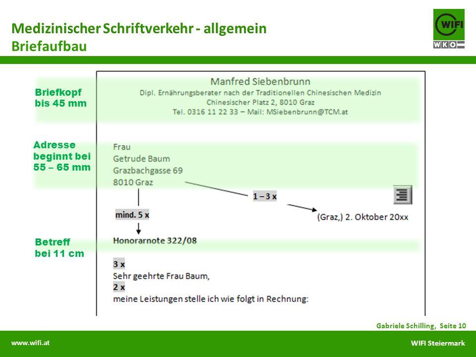 www.wifi.at WIFI Steiermark Briefaufbau Gabriele Schilling, Seite 10 Briefkopf bis 45 mm Adresse beginnt bei 55 – 65 mm Betreff bei 11 cm
