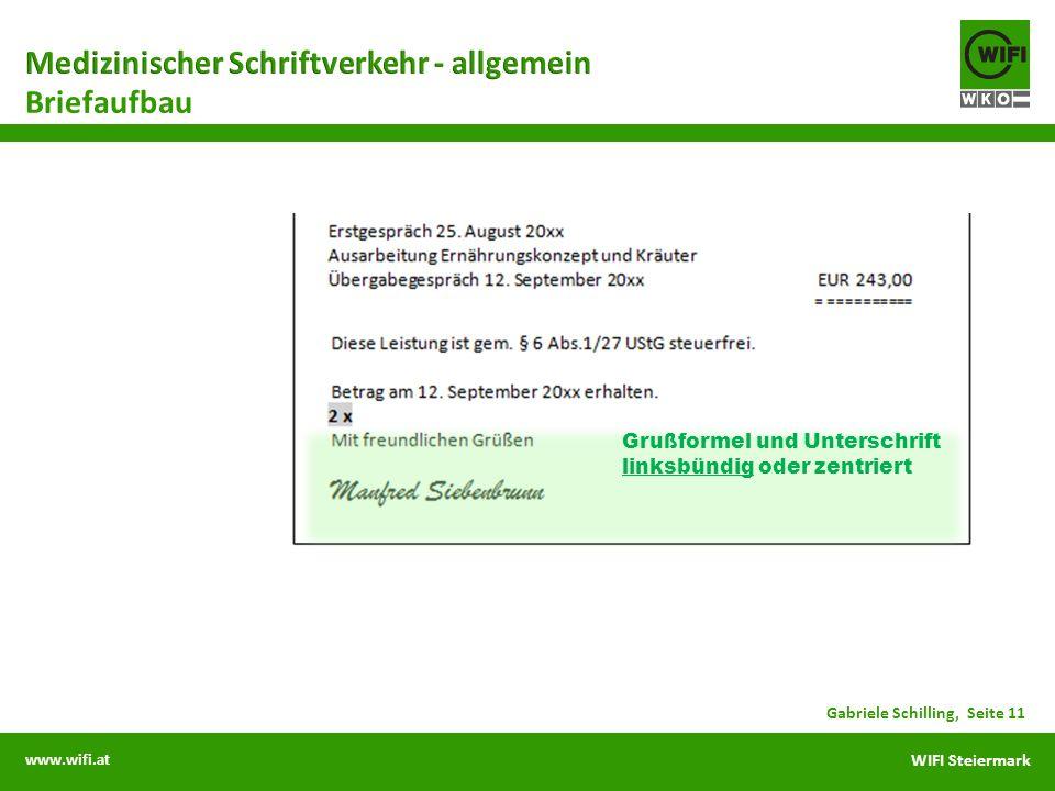 www.wifi.at WIFI Steiermark Briefaufbau Gabriele Schilling, Seite 11 Grußformel und Unterschrift linksbündig oder zentriert