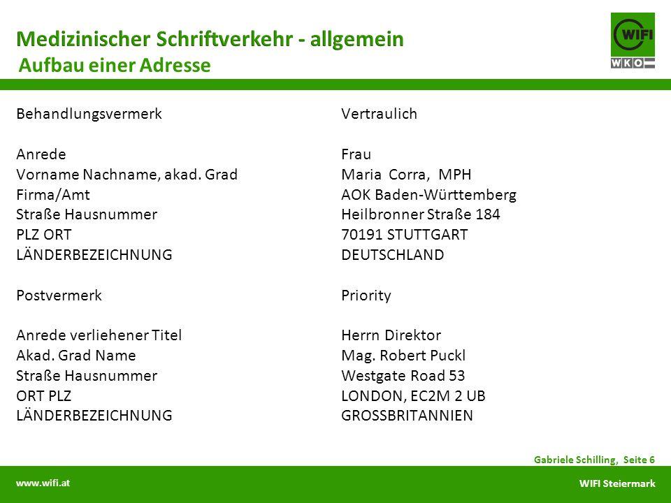 www.wifi.at WIFI Steiermark Aufbau einer Adresse Behandlungsvermerk Anrede Vorname Nachname, akad.