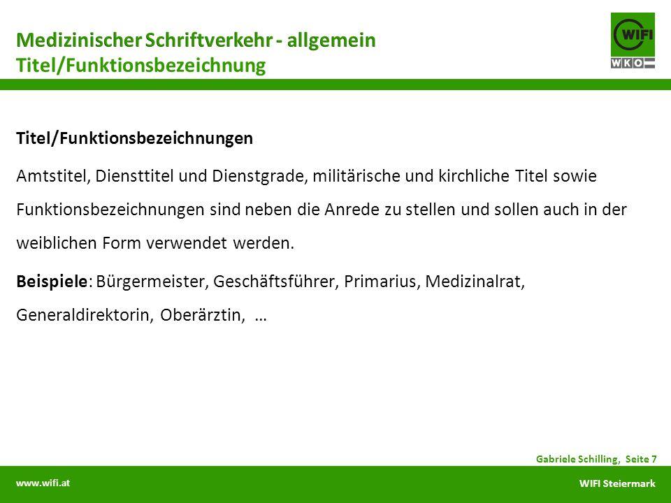 www.wifi.at WIFI Steiermark Titel/Funktionsbezeichnungen Amtstitel, Diensttitel und Dienstgrade, militärische und kirchliche Titel sowie Funktionsbezeichnungen sind neben die Anrede zu stellen und sollen auch in der weiblichen Form verwendet werden.
