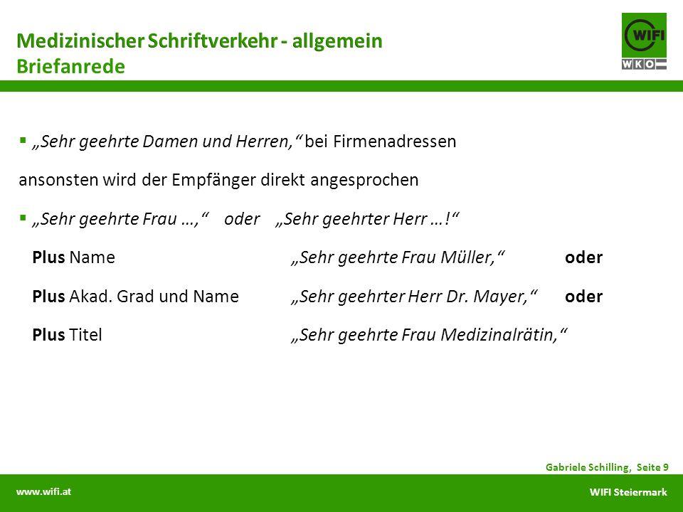 www.wifi.at WIFI Steiermark Sehr geehrte Damen und Herren, bei Firmenadressen ansonsten wird der Empfänger direkt angesprochen Sehr geehrte Frau …, oder Sehr geehrter Herr ….
