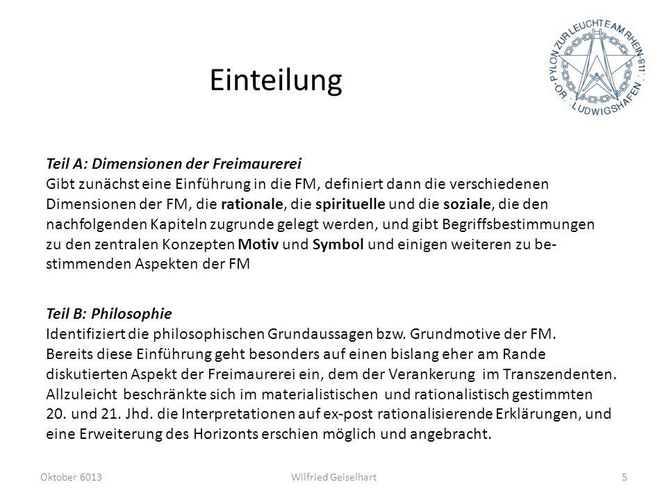 Einteilung Teil A: Dimensionen der Freimaurerei Gibt zunächst eine Einführung in die FM, definiert dann die verschiedenen Dimensionen der FM, die rati
