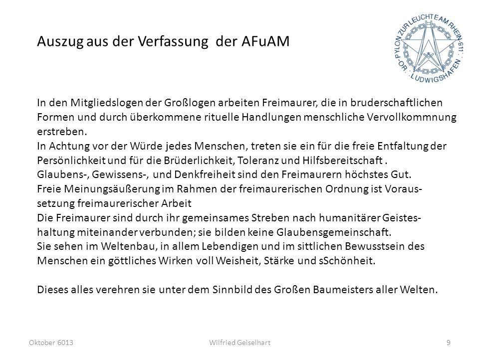 Auszug aus der Verfassung der AFuAM Wilfried GeiselhartOktober 60139 In den Mitgliedslogen der Großlogen arbeiten Freimaurer, die in bruderschaftliche