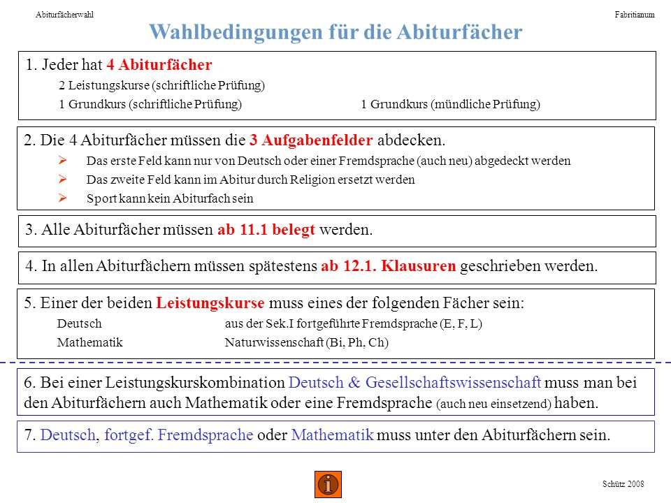 Wahlbedingungen für die Abiturfächer AbiturfächerwahlFabritianum 7. Deutsch, fortgef. Fremdsprache oder Mathematik muss unter den Abiturfächern sein.