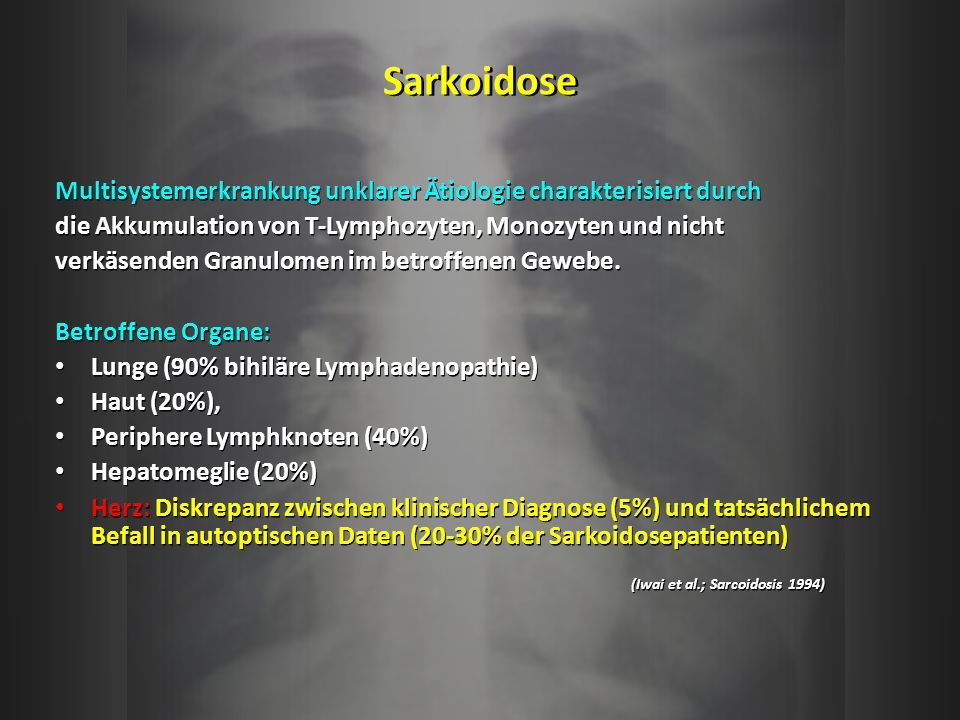 Positronenemissionstomographie (PET) Fluor-18-Fluorodeoxyglucose (18-FDG) wird von Entzündungszellen akkumuliert und hilft, okkulte Läsionen zu identifizieren Höhere Sensitivität (100%), geringe Spezifität (38%) Bessere räumliche Auflösung und geringere Strahlenbelastung als bei 67 Ga-Szintigraphie (Yamagishi et al.; Journal of Nuclear medicine 2003) Bei pulmonaler Sarkoidose ist FDG-Uptake konkordant zur histopathologischen Aktivität erhöht und nimmt nach Hochdosissteroidtherapie ab (Ohira et al.