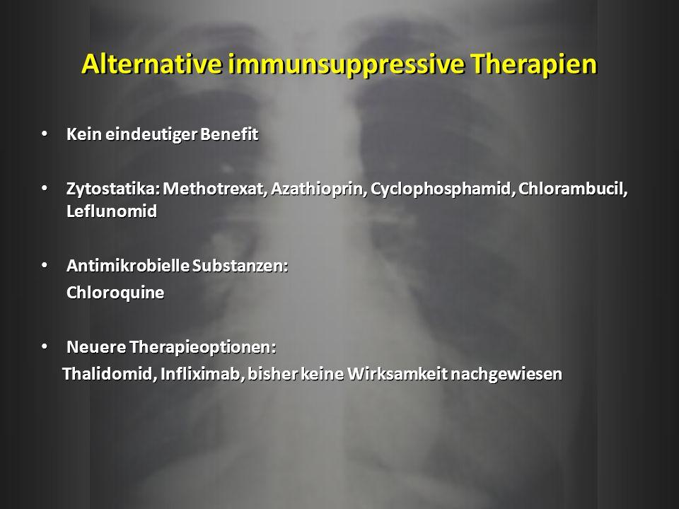 Alternative immunsuppressive Therapien Kein eindeutiger Benefit Zytostatika: Methotrexat, Azathioprin, Cyclophosphamid, Chlorambucil, Leflunomid Antim