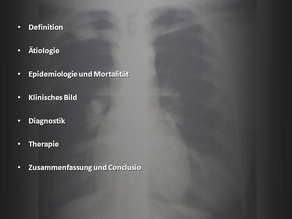 Definition Ätiologie Epidemiologie und Mortalität Klinisches Bild Diagnostik Therapie Zusammenfassung und Conclusio Definition Ätiologie Epidemiologie