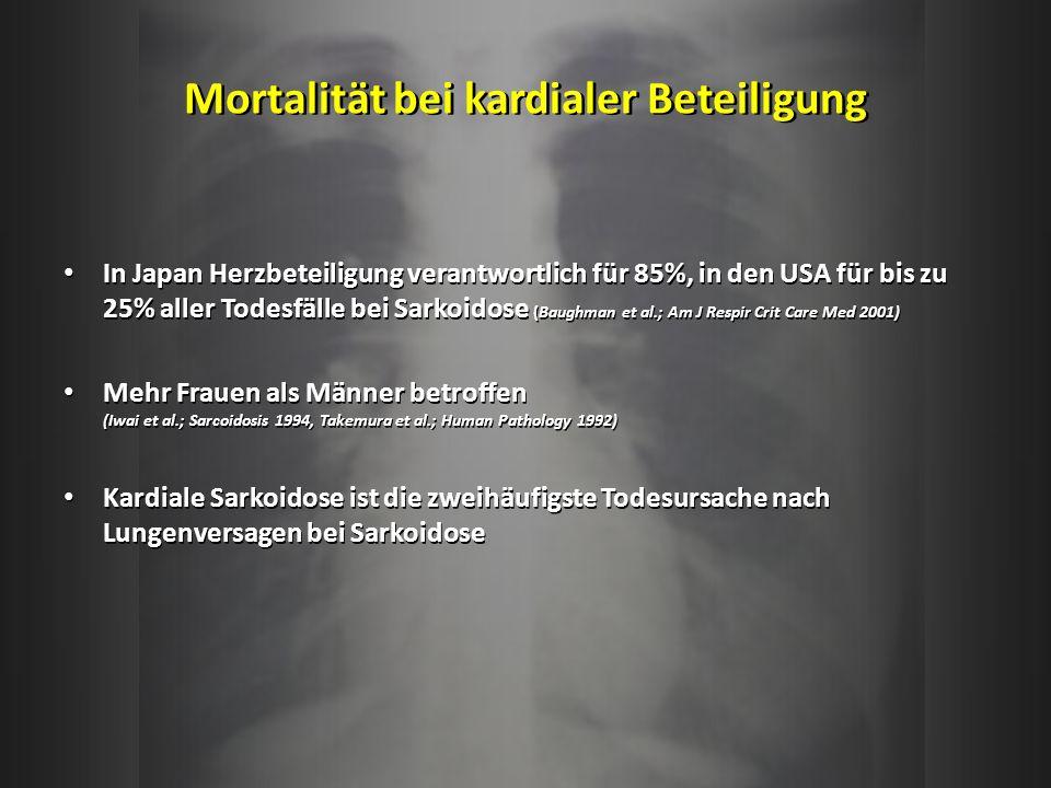 Mortalität bei kardialer Beteiligung In Japan Herzbeteiligung verantwortlich für 85%, in den USA für bis zu 25% aller Todesfälle bei Sarkoidose (Baugh