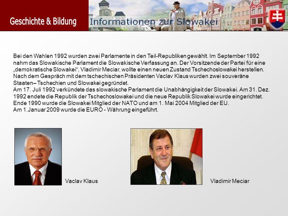 Bei den Wahlen 1992 wurden zwei Parlamente in den Teil-Republiken gewählt. Im September 1992 nahm das Slowakische Parlament die Slowakische Verfassung