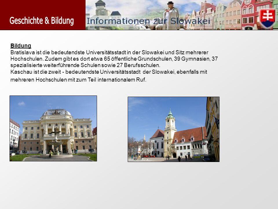 Bildung Bratislava ist die bedeutendste Universitätsstadt in der Slowakei und Sitz mehrerer Hochschulen. Zudem gibt es dort etwa 65 öffentliche Grunds