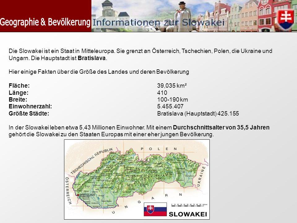 Die Slowakei ist ein Staat in Mitteleuropa. Sie grenzt an Österreich, Tschechien, Polen, die Ukraine und Ungarn. Die Hauptstadt ist Bratislava. Hier e