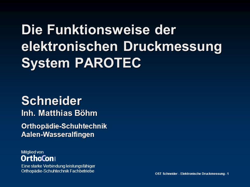 OST Schneider - Elektronische Druckmessung - 1 Die Funktionsweise der elektronischen Druckmessung System PAROTEC Mitglied von Eine starke Verbindung l