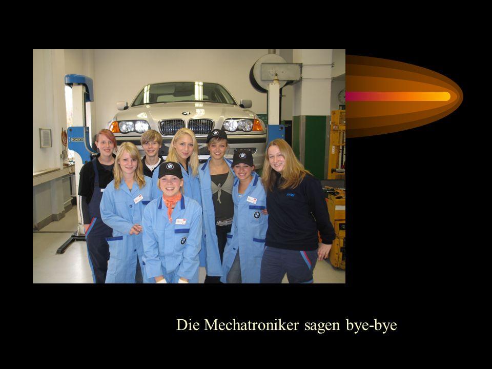 Die Mechatroniker sagen bye-bye