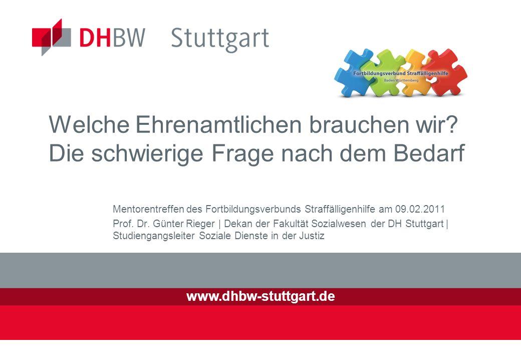 www.dhbw-stuttgart.de Welche Ehrenamtlichen brauchen wir.