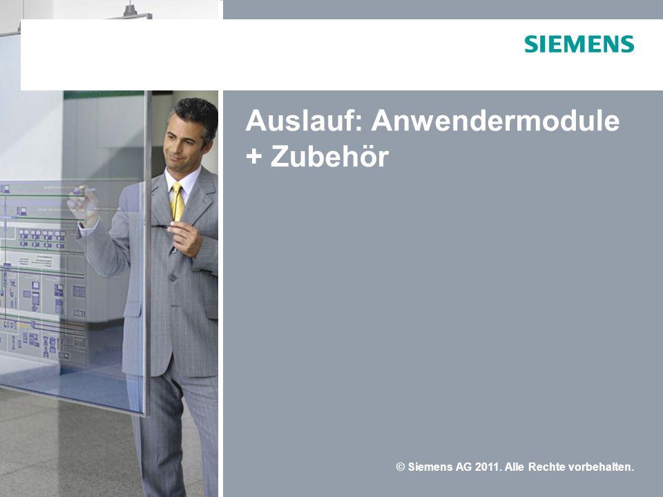 © Siemens AG 2011. Alle Rechte vorbehalten. Auslauf: Anwendermodule + Zubehör
