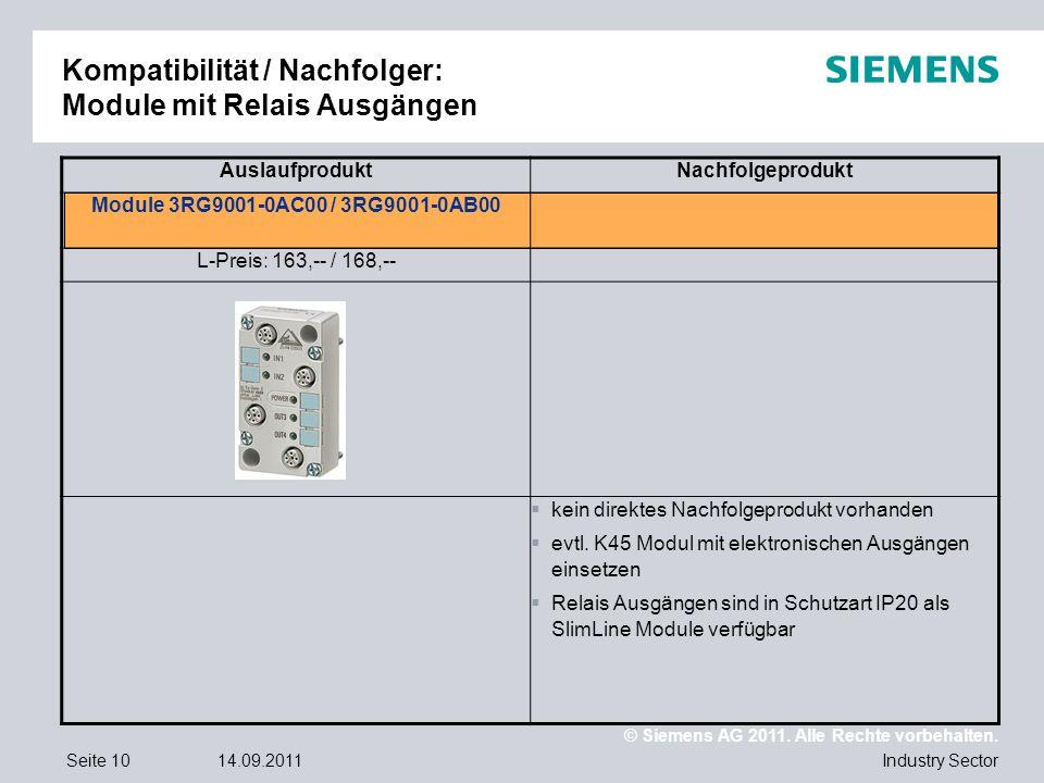 © Siemens AG 2011. Alle Rechte vorbehalten. Industry SectorSeite 1014.09.2011 Kompatibilität / Nachfolger: Module mit Relais Ausgängen AuslaufproduktN
