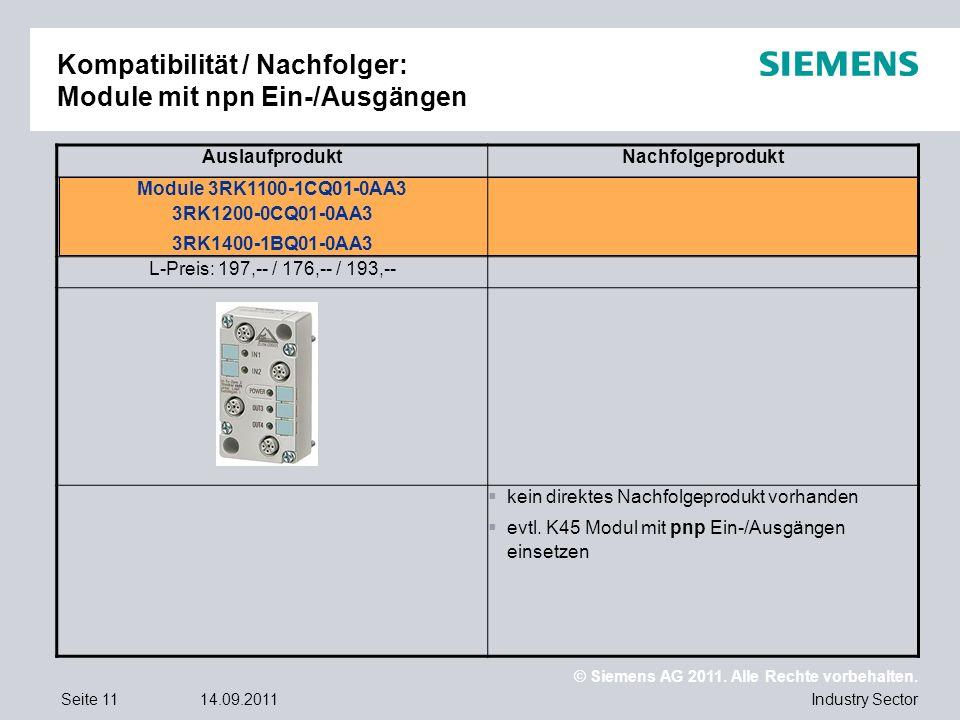 © Siemens AG 2011. Alle Rechte vorbehalten. Industry SectorSeite 1114.09.2011 Kompatibilität / Nachfolger: Module mit npn Ein-/Ausgängen Auslaufproduk