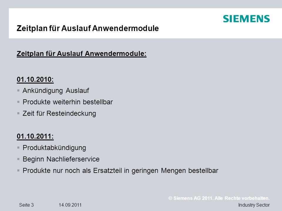 © Siemens AG 2011. Alle Rechte vorbehalten. Industry SectorSeite 314.09.2011 Zeitplan für Auslauf Anwendermodule Zeitplan für Auslauf Anwendermodule: