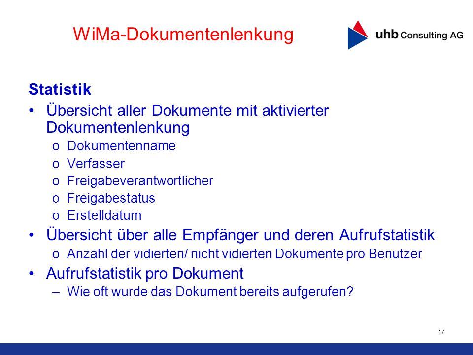 17 WiMa-Dokumentenlenkung Statistik Übersicht aller Dokumente mit aktivierter Dokumentenlenkung oDokumentenname oVerfasser oFreigabeverantwortlicher o