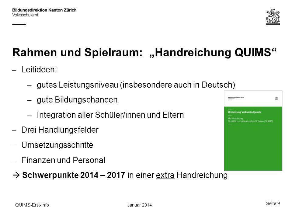 Seite 9 Januar 2014QUIMS-Erst-Info Rahmen und Spielraum: Handreichung QUIMS – Leitideen: – gutes Leistungsniveau (insbesondere auch in Deutsch) – gute