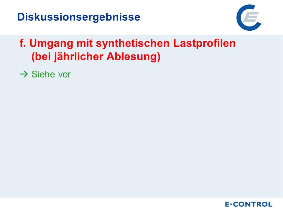 Diskussionsergebnisse f. Umgang mit synthetischen Lastprofilen (bei jährlicher Ablesung) Siehe vor