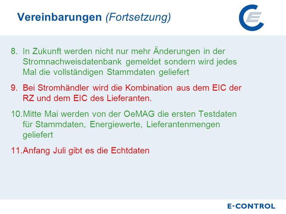 8.In Zukunft werden nicht nur mehr Änderungen in der Stromnachweisdatenbank gemeldet sondern wird jedes Mal die vollständigen Stammdaten geliefert 9.Bei Stromhändler wird die Kombination aus dem EIC der RZ und dem EIC des Lieferanten.