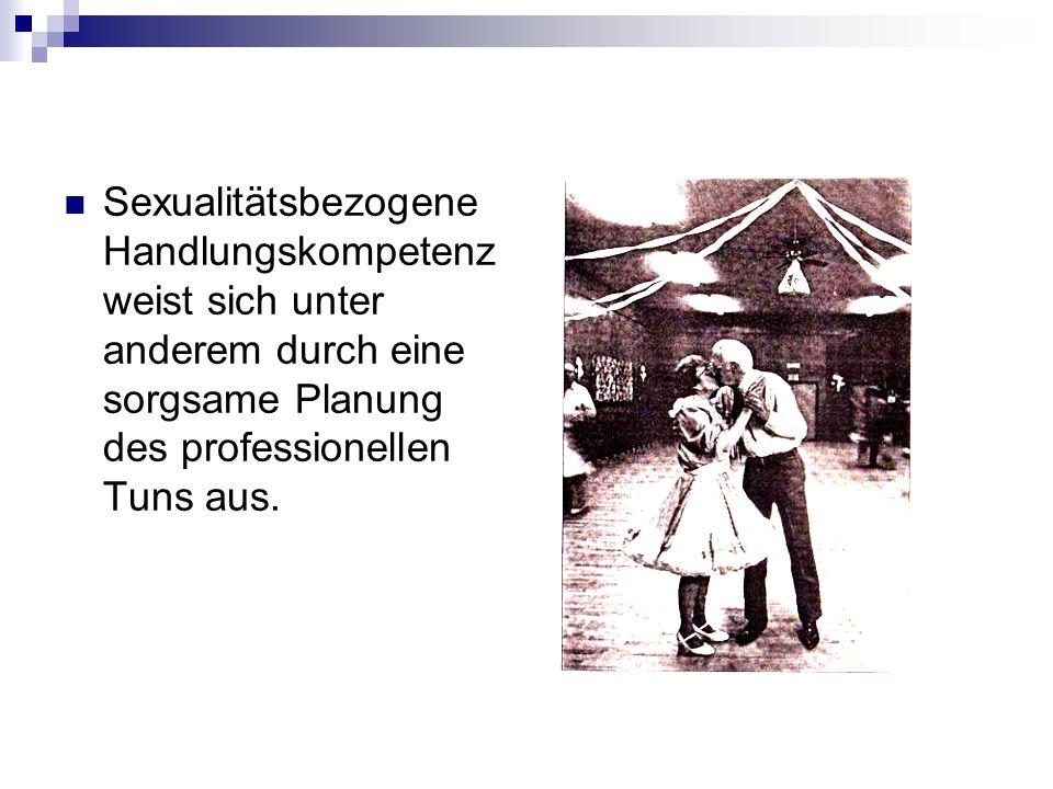 Sexualitätsbezogene Handlungskompetenz weist sich unter anderem durch eine sorgsame Planung des professionellen Tuns aus.
