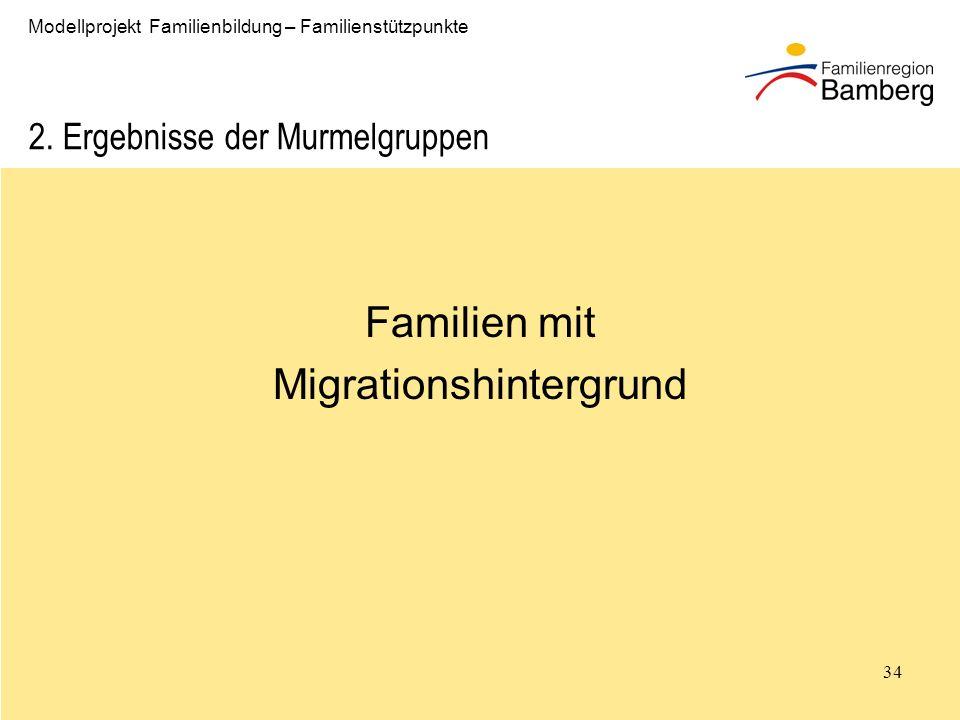34 Modellprojekt Familienbildung – Familienstützpunkte 2.
