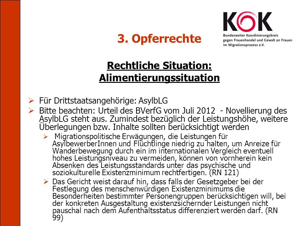 3. Opferrechte Rechtliche Situation: Alimentierungssituation Für Drittstaatsangehörige: AsylbLG Bitte beachten: Urteil des BVerfG vom Juli 2012 - Nove