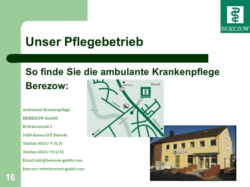 Unser Pflegebetrieb So finde Sie die ambulante Krankenpflege Berezow: Ambulante Krankenplfege BEREZOW GmbH 16 Ambulante Krankenpflege BEREZOW GmbH Brü