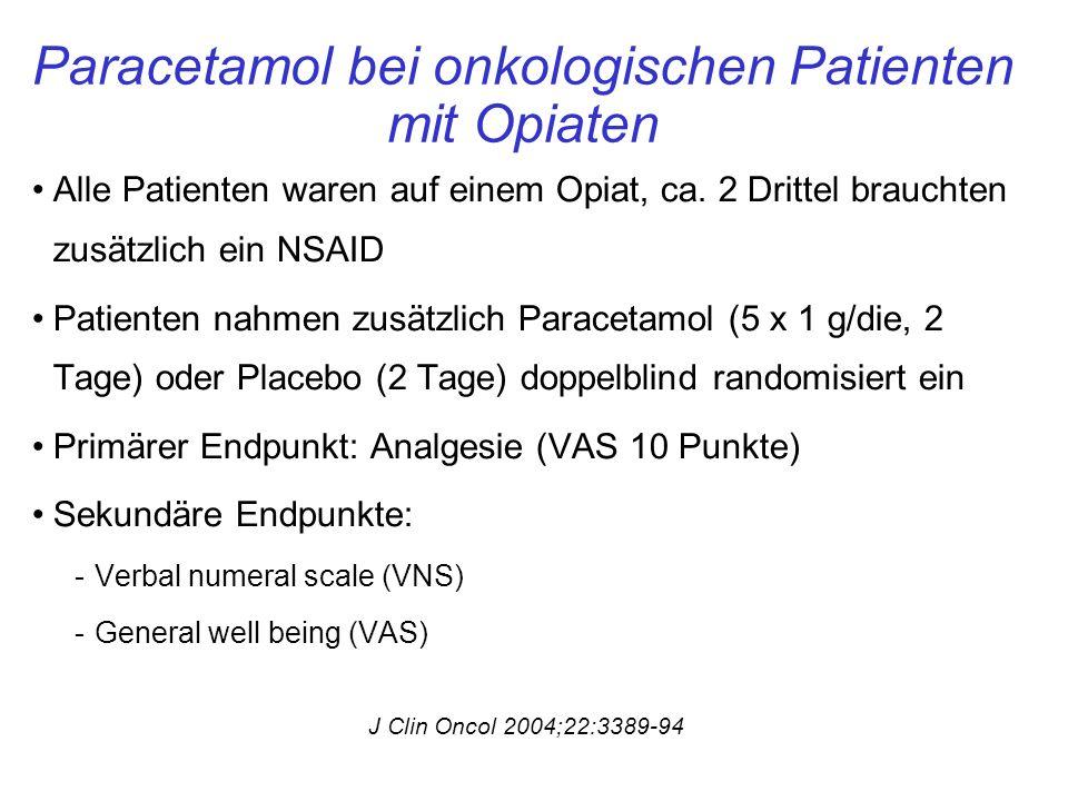 Paracetamol bei onkologischen Patienten mit Opiaten Alle Patienten waren auf einem Opiat, ca.