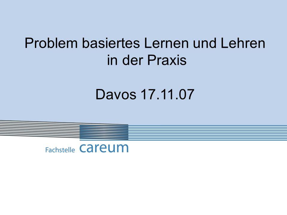 Problem basiertes Lernen und Lehren Ablauf Ziele und Absicht des Problem basierten Lernens Theoretische Grundlagen Modell für das Lernen in der Praxis Konsequenzen für die Praxis Ziel des Referats Einblick in das Problem basierte Lernen für die theoretische und praktische Ausbildung