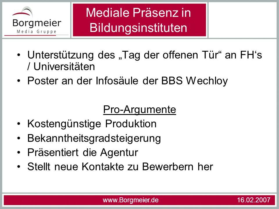 Unterstützung des Tag der offenen Tür an FHs / Universitäten Poster an der Infosäule der BBS Wechloy Pro-Argumente Kostengünstige Produktion Bekannthe