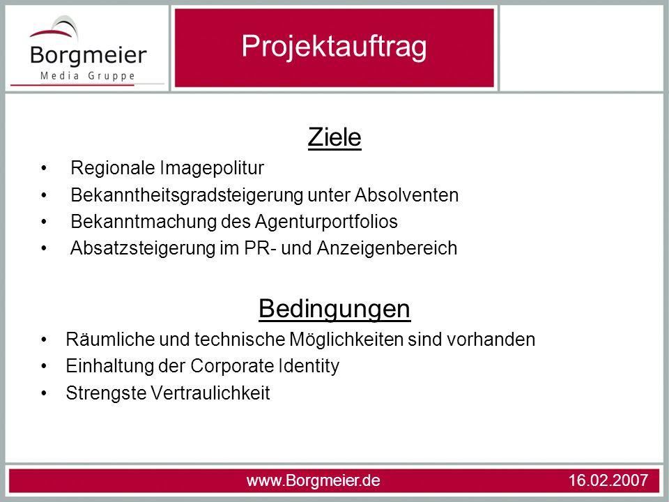 Ziele Regionale Imagepolitur Bekanntheitsgradsteigerung unter Absolventen Bekanntmachung des Agenturportfolios Absatzsteigerung im PR- und Anzeigenber