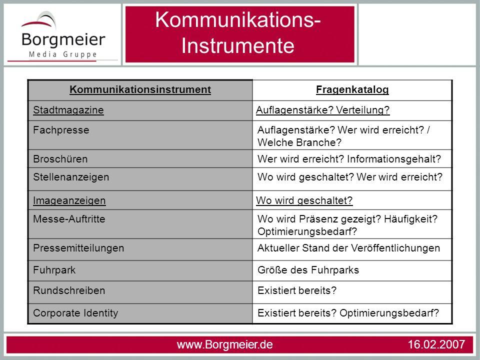 Kommunikations- Instrumente KommunikationsinstrumentFragenkatalog FachpresseAuflagenstärke? Wer wird erreicht? / Welche Branche? BroschürenWer wird er