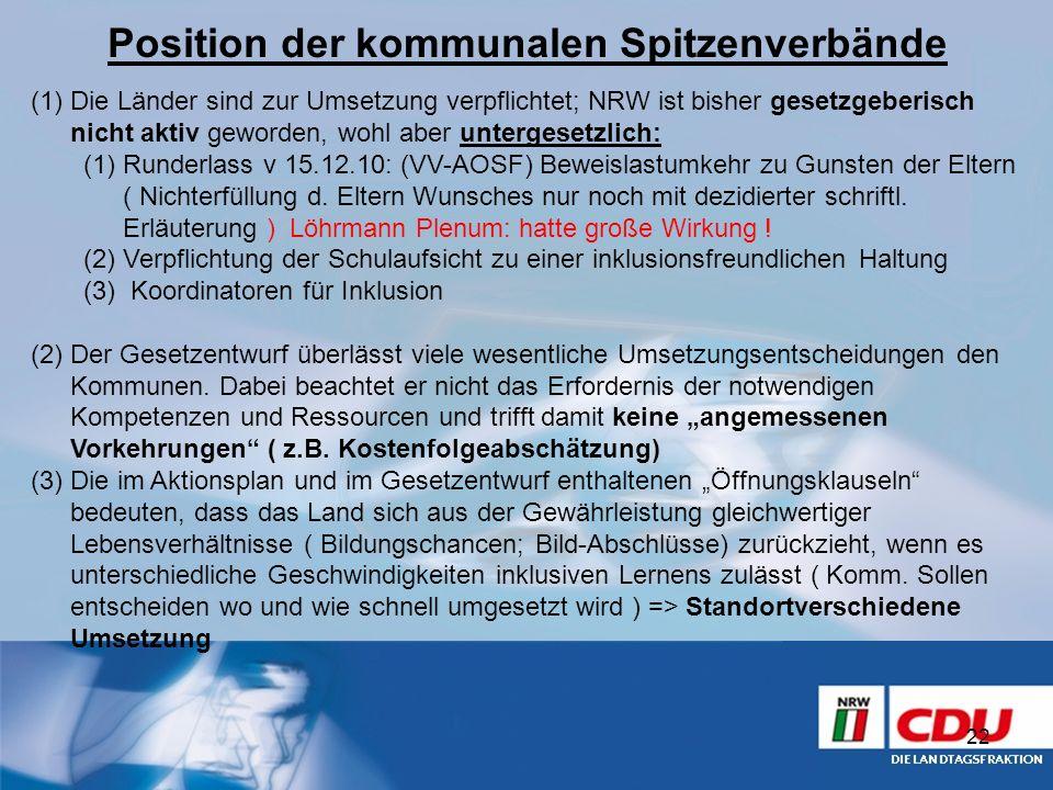 Position der kommunalen Spitzenverbände 22 (1)Die Länder sind zur Umsetzung verpflichtet; NRW ist bisher gesetzgeberisch nicht aktiv geworden, wohl ab