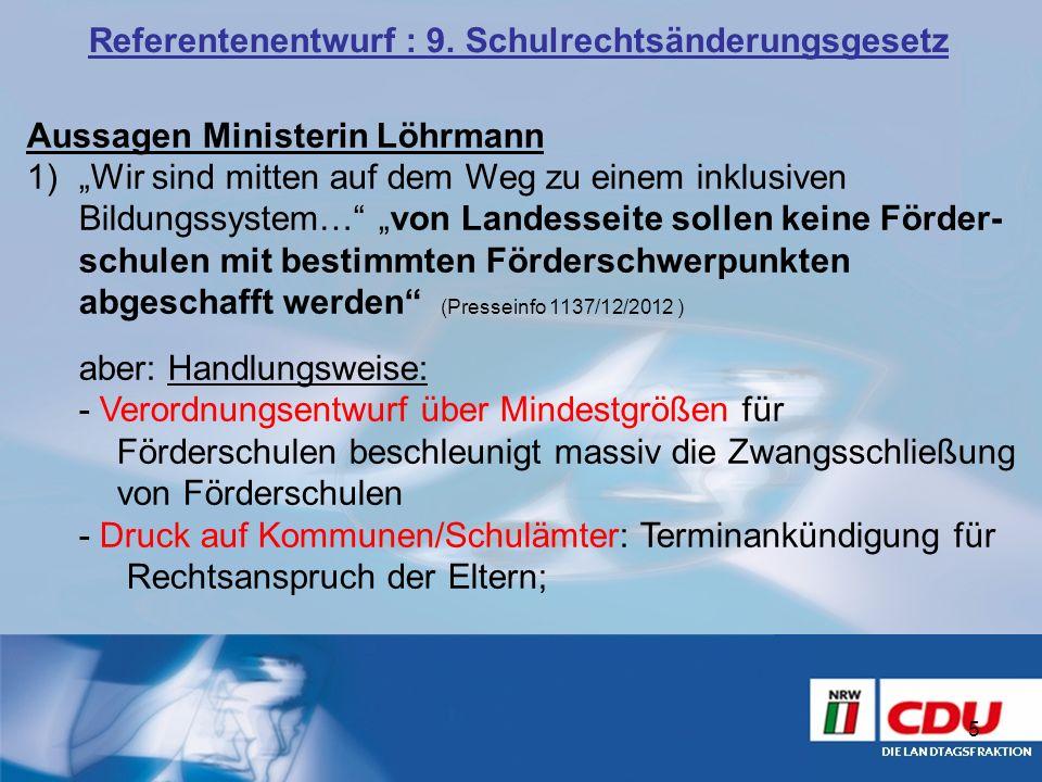 Aussagen Ministerin Löhrmann 1)Wir sind mitten auf dem Weg zu einem inklusiven Bildungssystem… von Landesseite sollen keine Förder- schulen mit bestim
